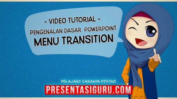 Pengenalan Menu Transisi PowerPoint
