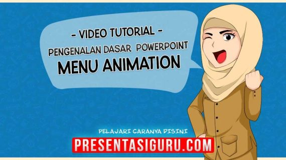 Pengenalan Menu Animasi PowerPoint
