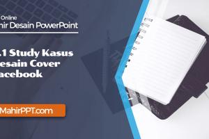 Materi Kelas Online Mahir PowerPoint - Study Kasus Desain Cover Facebook | Desain PPT