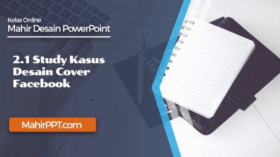 Study Kasus Desain Cover Facebook Dengan PowerPoint