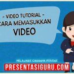 Cara Memasukkan Video Dalam PowerPoint