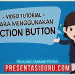 Cara Menggunakan Action Button Dalam PowerPoint