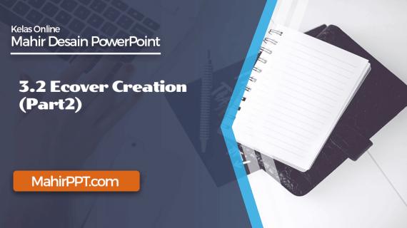 Ecover Creation Dengan Powerpoint – Panduan Mendesain Cover Produk (Part2)