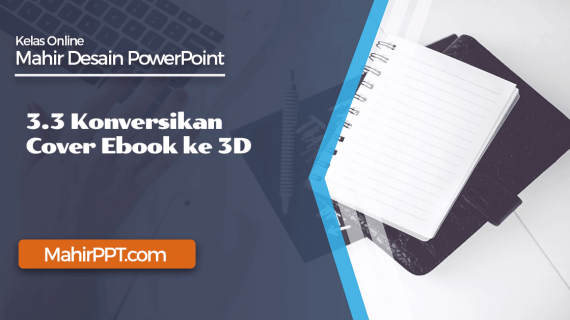 Ecover Creation Dengan Powerpoint – Konversikan Desain Cover Ebook ke 3D