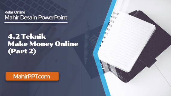 Teknik Make Money Online Dengan Powerpoint (Part 2)
