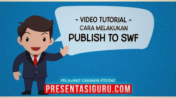Cara Publish Slide PowerPoint Menjadi SWF / Flash