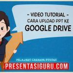 Cara Upload File PowerPoint ke Penyimpanan Google Drive