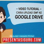 Cara Upload File SWF PowerPoint ke Penyimpanan Google Drive