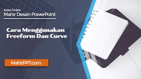 Cara Menggunakan Freeform Dan Curve Pada PowerPoint