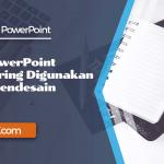 Fitur PowerPoint Yang Sering Digunakan Untuk Mendesain