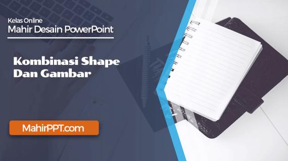 Kombinasi Shape Dan Gambar Pada PowerPoint