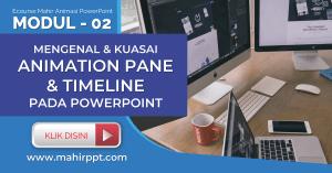 Materi Kelas Online Mahir PowerPoint - Animation pane & timeline | Animasi PPT