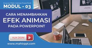 Materi Kelas Online Mahir PowerPoint - Menambahkan efek animasi | Animasi PPT