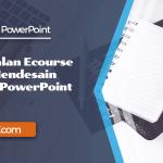 Perkenalan Ecourse Mahir Mendesain Dengan PowerPoint